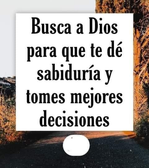 Busca a Dios para que te de sabiduría y tomes mejores decisiones