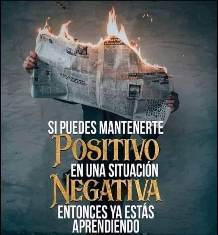 Si puedes mantenerte positivo en una situación negativa entonces ya estas aprendiendo