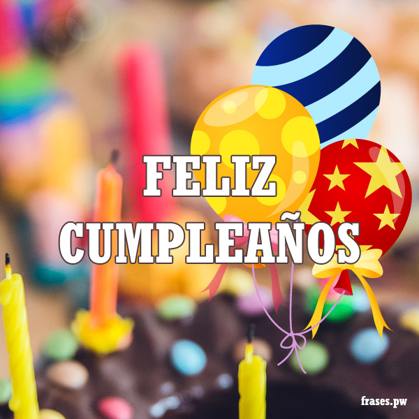 Imagen Con La Frase De Feliz Cumpleaños