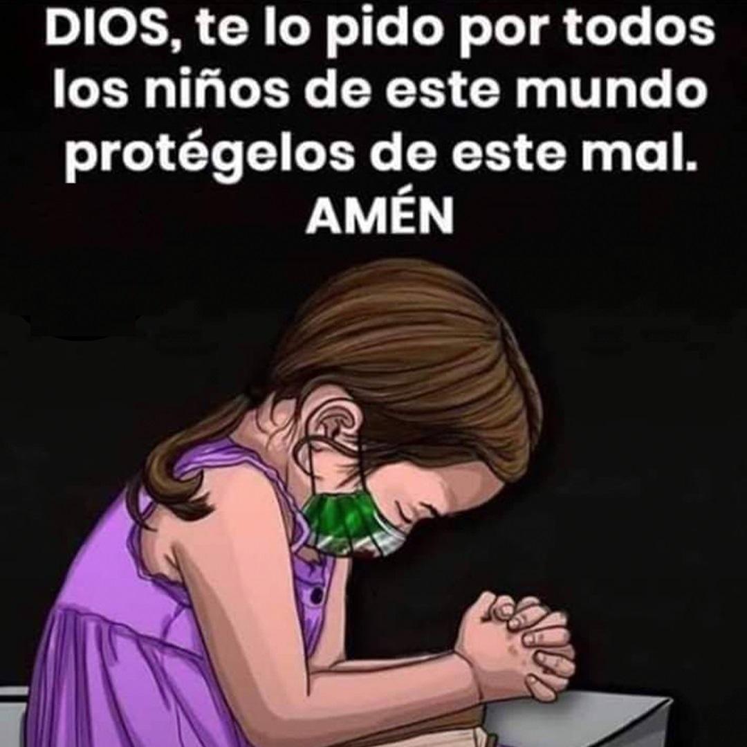 Dios, te lo pido por todos los niños de este mundo protégelos de este mal. Amén